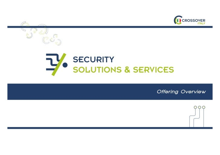 SECURITYSOLUTIONS & SERVICES                Offering Overview
