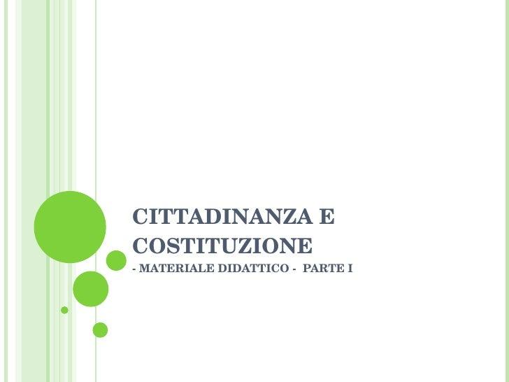 CITTADINANZA E COSTITUZIONE - MATERIALE DIDATTICO -  PARTE I