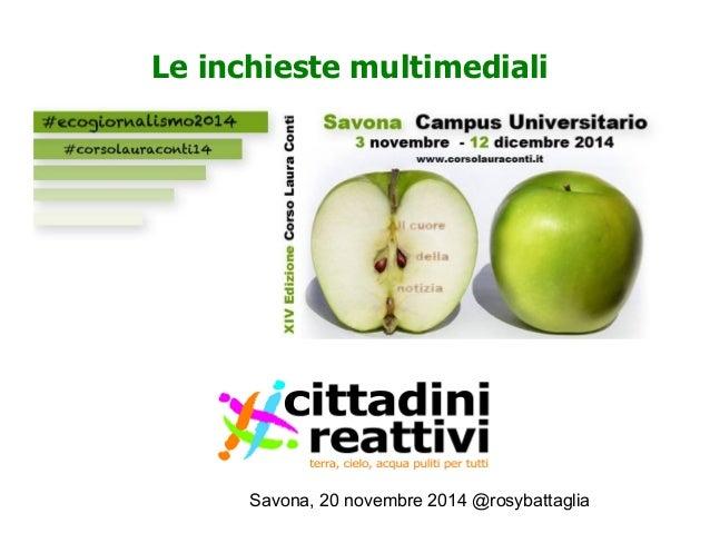 Le inchieste multimediali - Corso di Giornalismo Ambientale Laura Conti