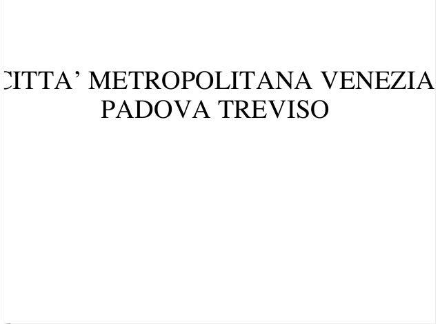 CITTA' METROPOLITANA VENEZIAPADOVA TREVISO