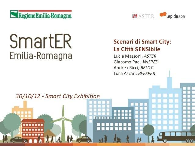 Scenari di Smart City:                                   La Città SENSibile                                   Lucia Mazzon...
