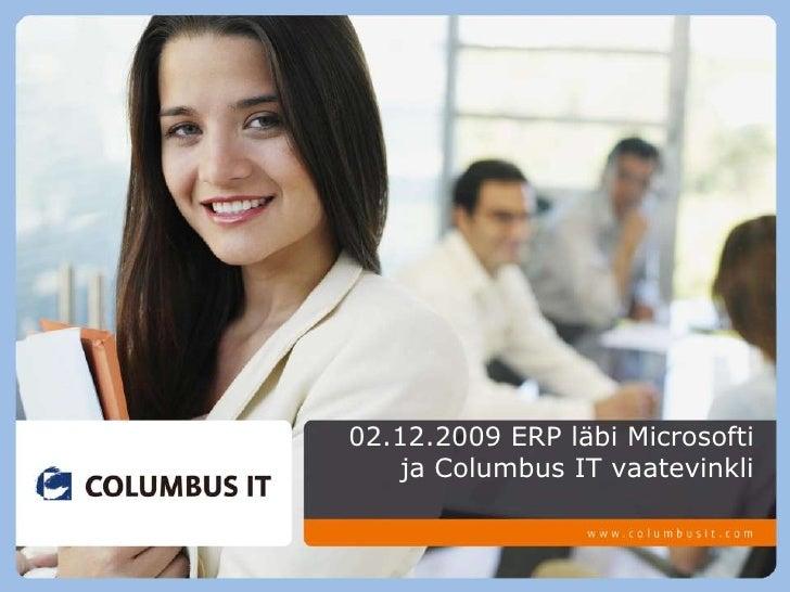 02.12.2009 ERP läbi Microsofti ja Columbus IT vaatevinkli<br />