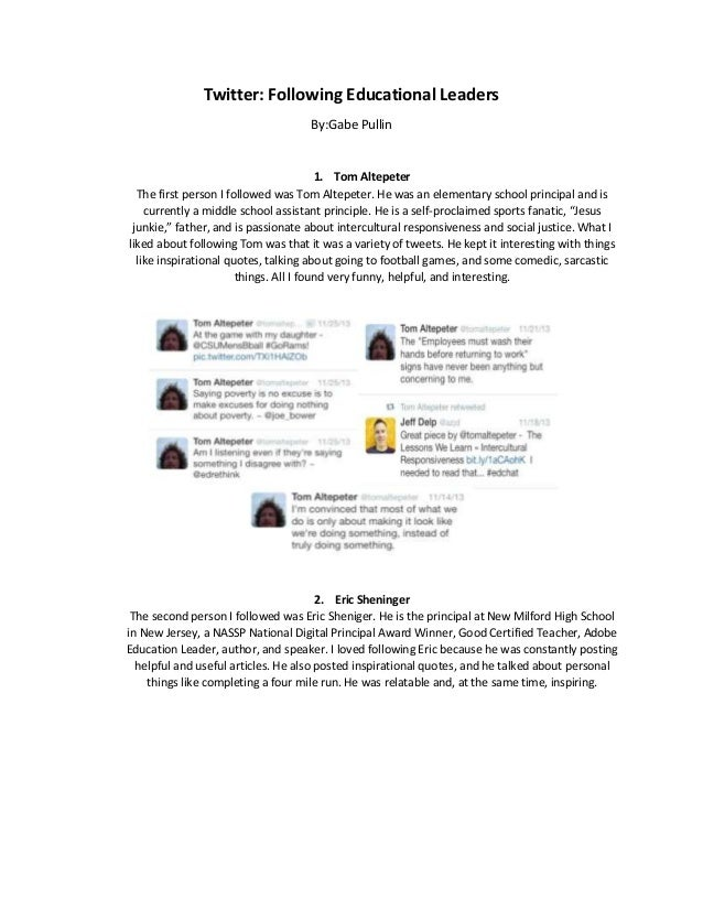 Twitter: Following Educational Leaders By:Gabe Pullin  1. Tom Altepeter The first person I followed was Tom Altepeter. He ...