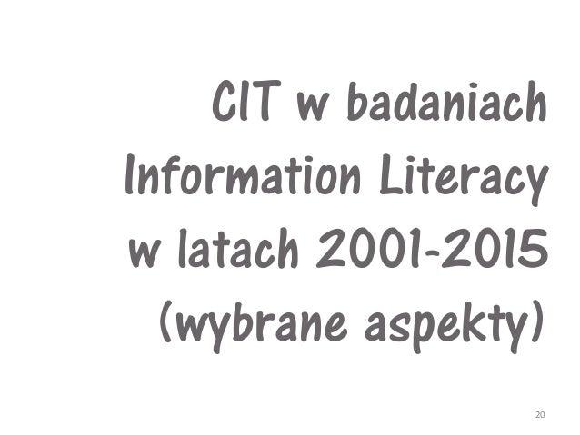 CIT w badaniach Information Literacy w latach 2001-2015 (wybrane aspekty) 20