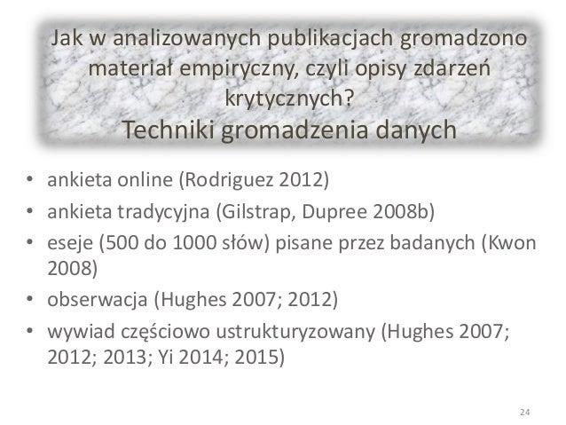 Jak w analizowanych publikacjach gromadzono materiał empiryczny, czyli opisy zdarzeń krytycznych? Techniki gromadzenia dan...