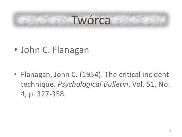 Twórca • John C. Flanagan • Flanagan, John C. (1954). The critical incident technique. Psychological Bulletin, Vol. 51, No...