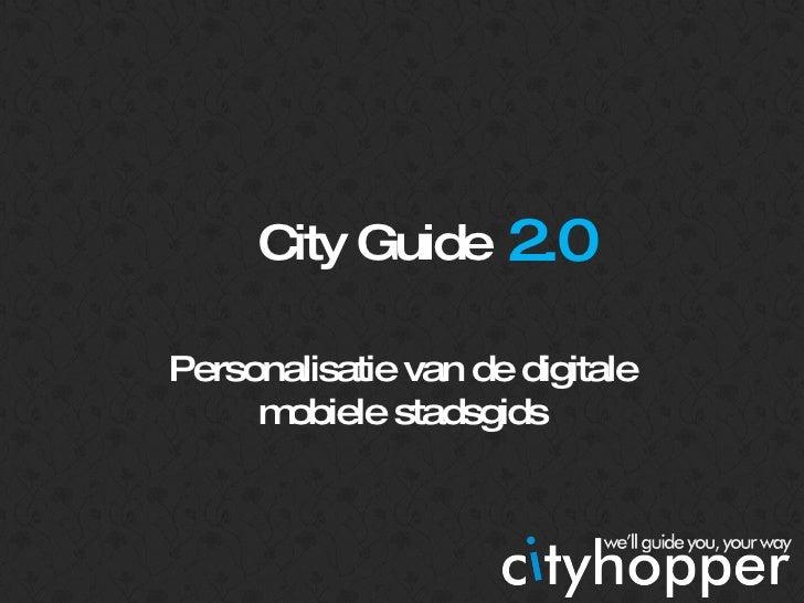 City Guide Personalisatie van de digitale mobiele stadsgids 2.0