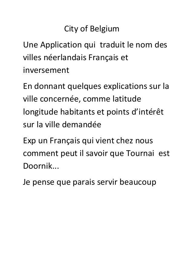 City of BelgiumUne Application qui traduit le nom desvilles néerlandais Français etinversementEn donnant quelques explicat...