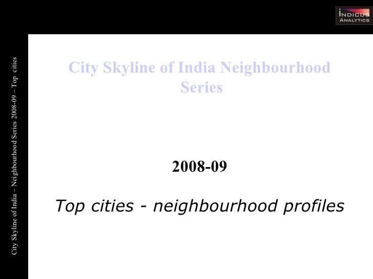 City Skyline of India  Neighbourhood  Series 2008-09 Top cities - neighbourhood profiles
