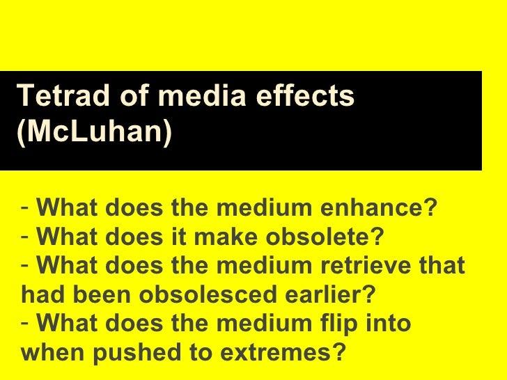 <ul><li>What does the medium enhance? </li></ul><ul><li>What does it make obsolete? </li></ul><ul><li>What does the medium...