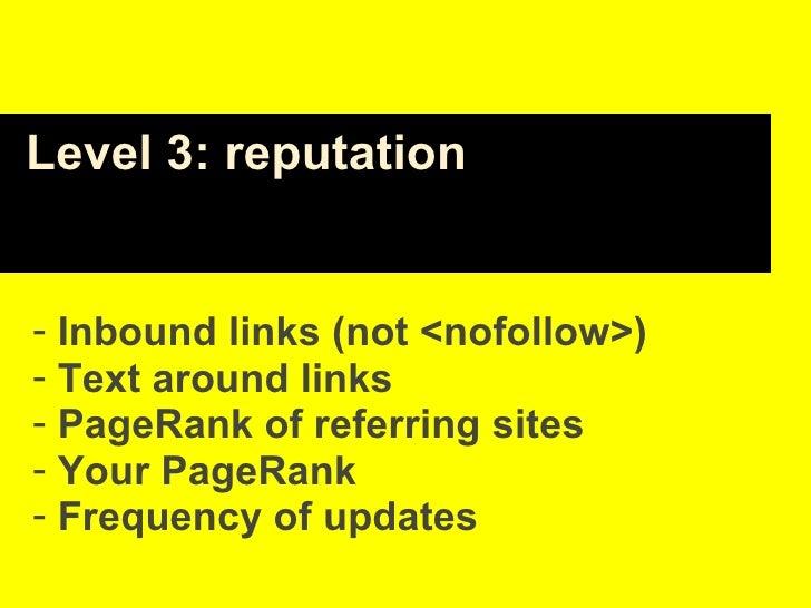 <ul><li>Inbound links (not <nofollow>) </li></ul><ul><li>Text around links </li></ul><ul><li>PageRank of referring sites <...