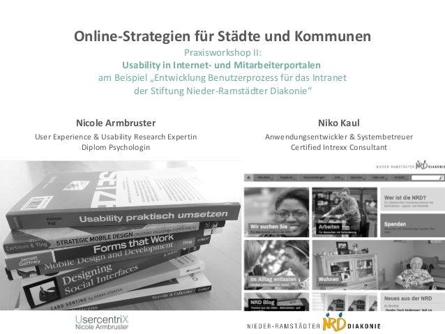 """Online-Strategien für Städte und Kommunen Praxisworkshop II: Usability in Internet- und Mitarbeiterportalen am Beispiel """"E..."""