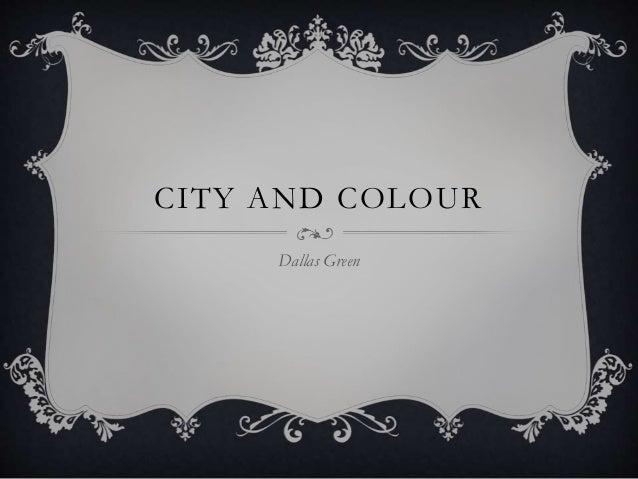 CITY AND COLOUR Dallas Green