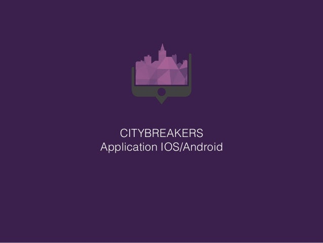 CITYBREAKERS Application IOS/Android