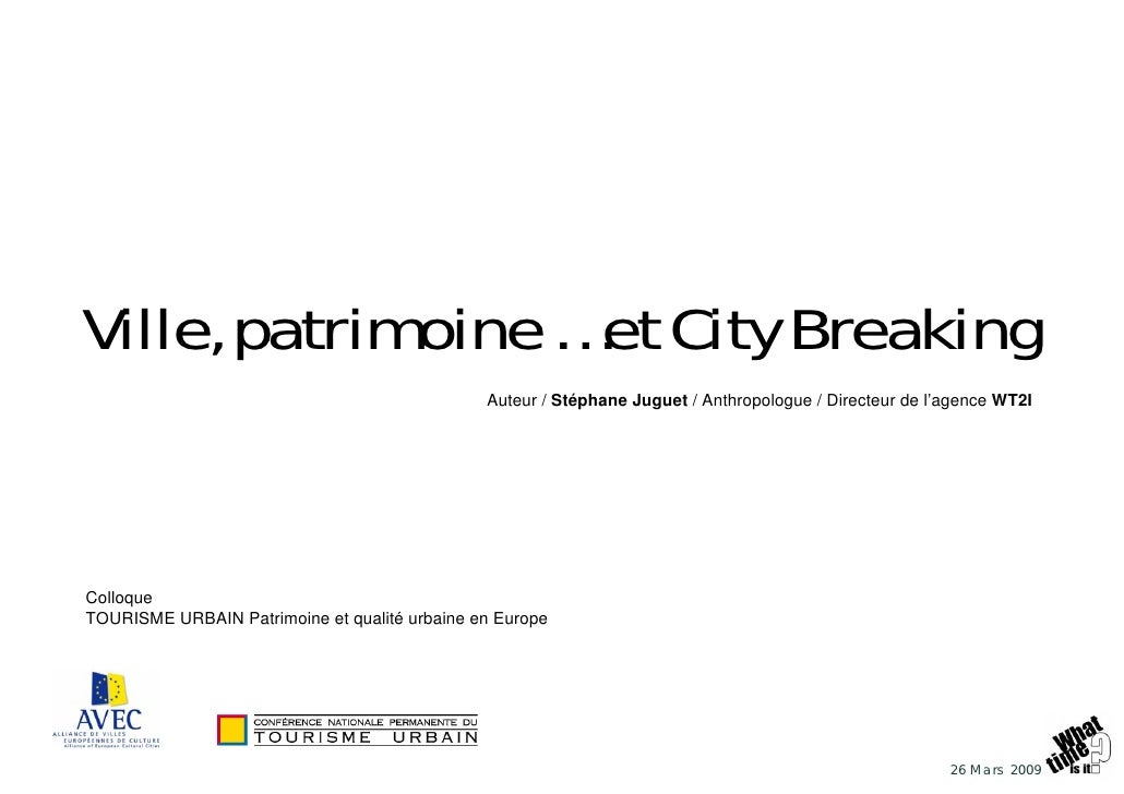 Ville, patrimoine … et City Breaking                                                Auteur / Stéphane Juguet / Anthropolog...