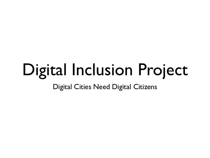 Digital Inclusion Project    Digital Cities Need Digital Citizens