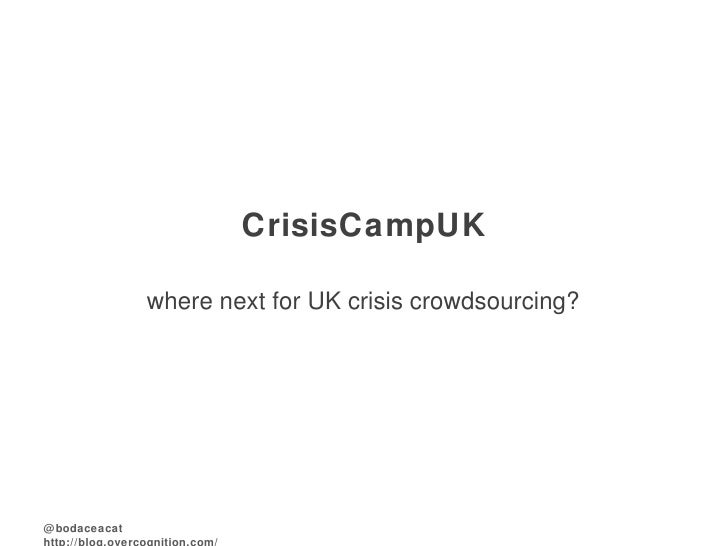 CrisisCampUK where next for UK crisis crowdsourcing?