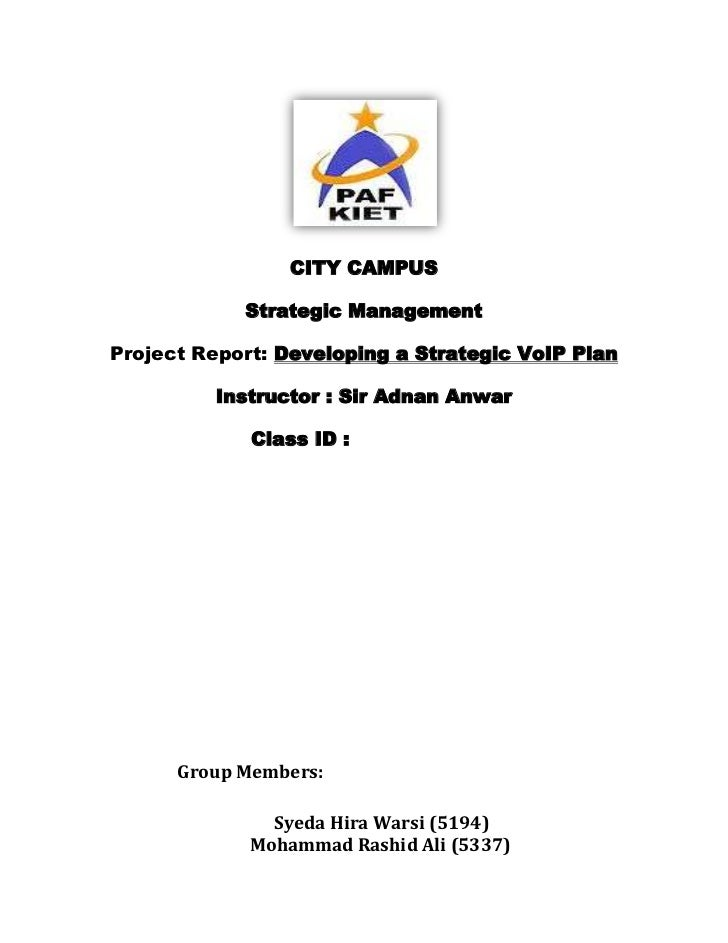 CITY CAMPUS            Strategic ManagementProject Report: Developing a Strategic VoIP Plan         Instructor : Sir Adnan...