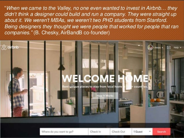 """""""When we came to the Valley, no one even wanted to invest in Airbnb… they didn't think a designer could build and run a co..."""