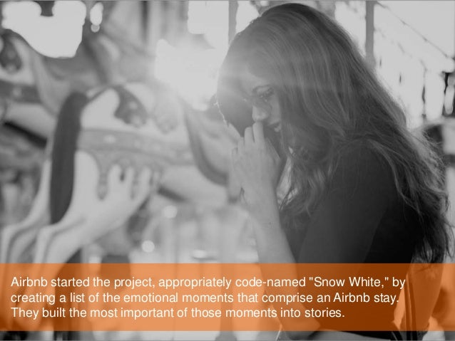 """Airbnb started the project, appropriately code-named """"Snow White,"""" by creating a list of the emotional moments that compri..."""