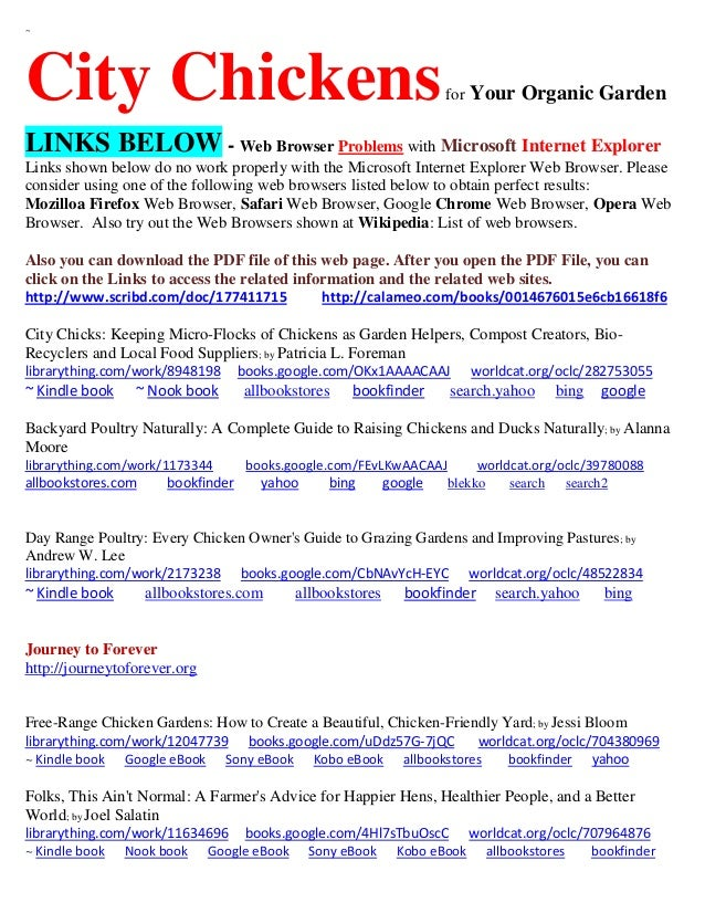~  City Chickens  for  Your Organic Garden  LINKS BELOW - Web Browser Problems with Microsoft Internet Explorer Links show...
