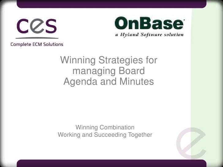 Winning Strategies for   managing Board Agenda and Minutes          Winning Combination Working and Succeeding Together