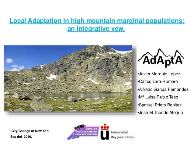 Local Adaptation in high mountain marginal populations: an integrative vew. •City College of New York Sep del 2016. •Javie...