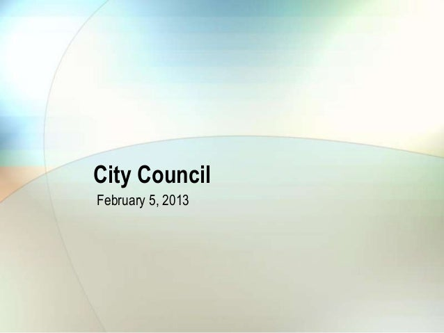 City CouncilFebruary 5, 2013