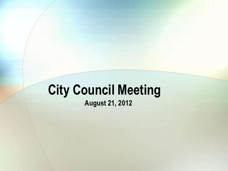 City Council Meeting      August 21, 2012