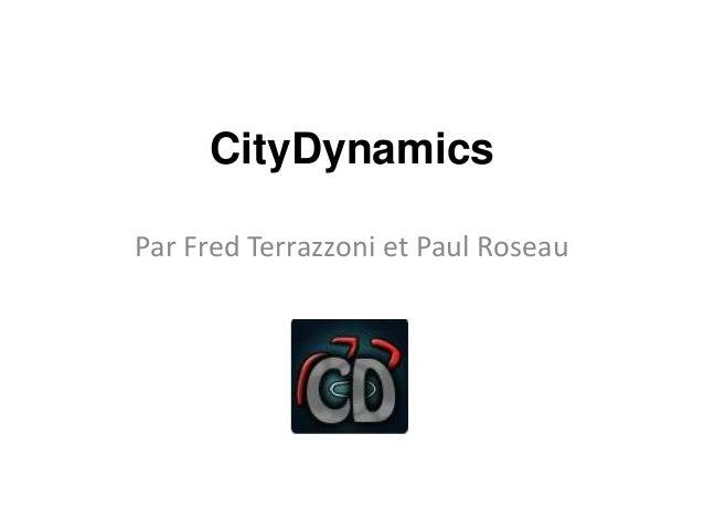 CityDynamicsPar Fred Terrazzoni et Paul Roseau
