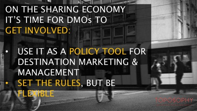 THE SHARING ECONOMY: SET THE RULES, BUT BE FLEXIBLE ZONING / HEALTH & SAFETY / TAXATION INSURANCE / LABOUR SAFEGUARDS FAIR...