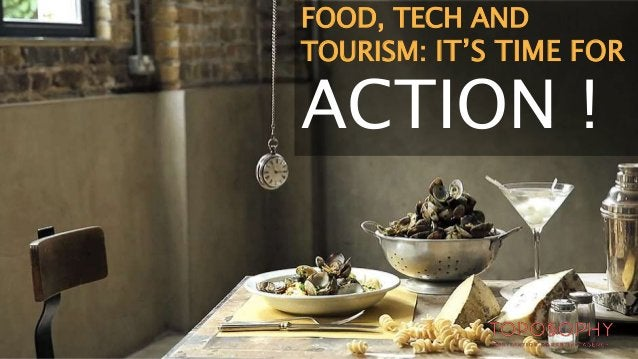 Serving Up a Storm! - Food, Tech and Tourism