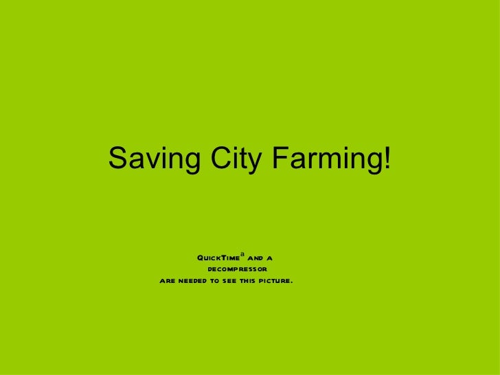 Saving City Farming!