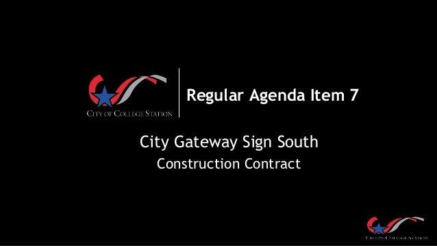 Regular Agenda Item 7 City Gateway Sign South Construction Contract