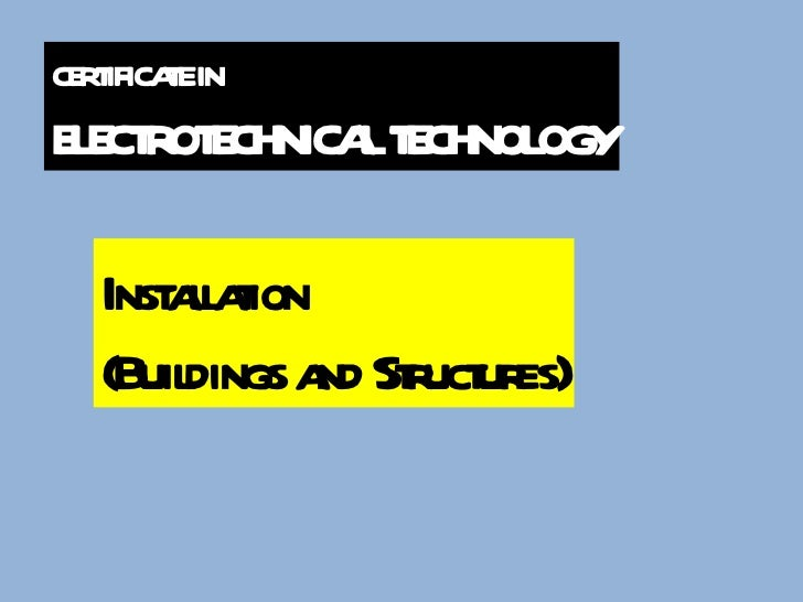 Installation  (Buildings and Structures) CERTIFICATE IN  ELECTROTECHNICAL TECHNOLOGY