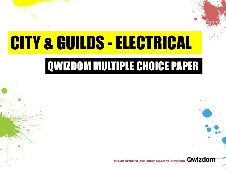 CITY & GUILDS - ELECTRICAL <br />QWIZDOM MULTIPLE CHOICE PAPER<br />