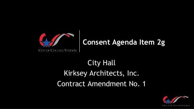 Consent Agenda Item 2g City Hall Kirksey Architects, Inc. Contract Amendment No. 1