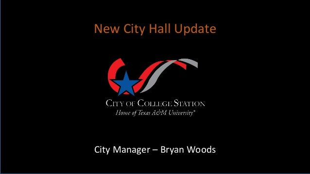 City Manager – Bryan Woods New City Hall Update