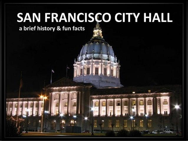 "San FranciscoSan Francisco City HallCity Hall1912 – 19151912 – 1915Constructed underConstructed underMayorMayor""""Sunny""Sun..."