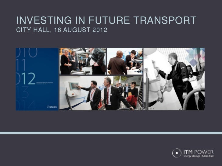 INVESTING IN FUTURE TRANSPORTCITY HALL, 16 AUGUST 2012
