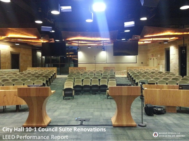 City Hall 10-1 Council Suite Renovations LEED Performance Report BROUGHT TO YOU BY THE OFFICE OF THE CITY ARCHITECT