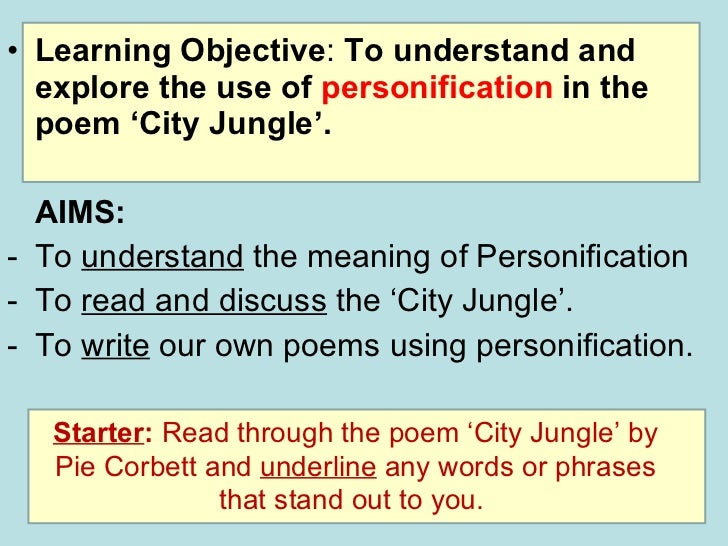 <ul><li>Learning Objective :  To understand and explore the use of  personification  in the poem 'City Jungle'. </li></ul>...