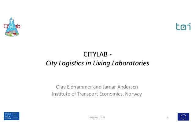 CITYLAB- CityLogisticsinLivingLaboratories OlavEidhammerandJardarAndersen InstituteofTransportEconomics,Norwa...
