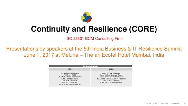 © 2017 Wipro wipro.com confidential 1 Continuity and Resilience (CORE) ISO 22301 BCM Consulting Firm Presentations by spea...