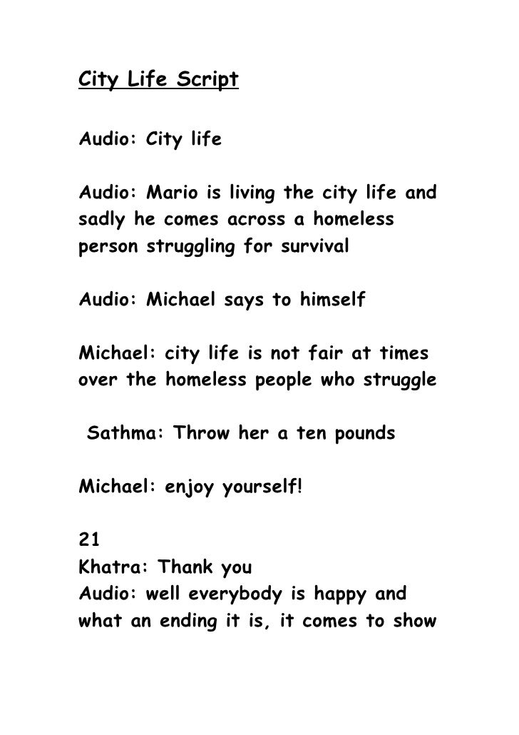 City Life Script  Audio: City life  Audio: Mario is living the city life and sadly he comes across a homeless person strug...