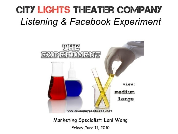 Listening & Facebook Experiment            Marketing Specialist: Lani Wong               Friday June 11, 2010