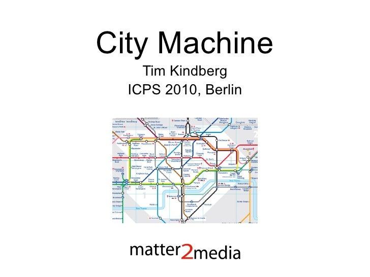 City Machine Tim Kindberg ICPS 2010, Berlin