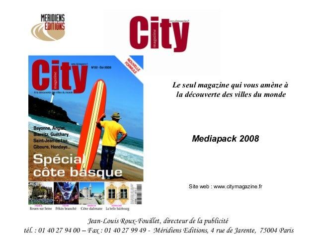 Le seul magazine qui vous amène à                                                     la découverte des villes du monde   ...