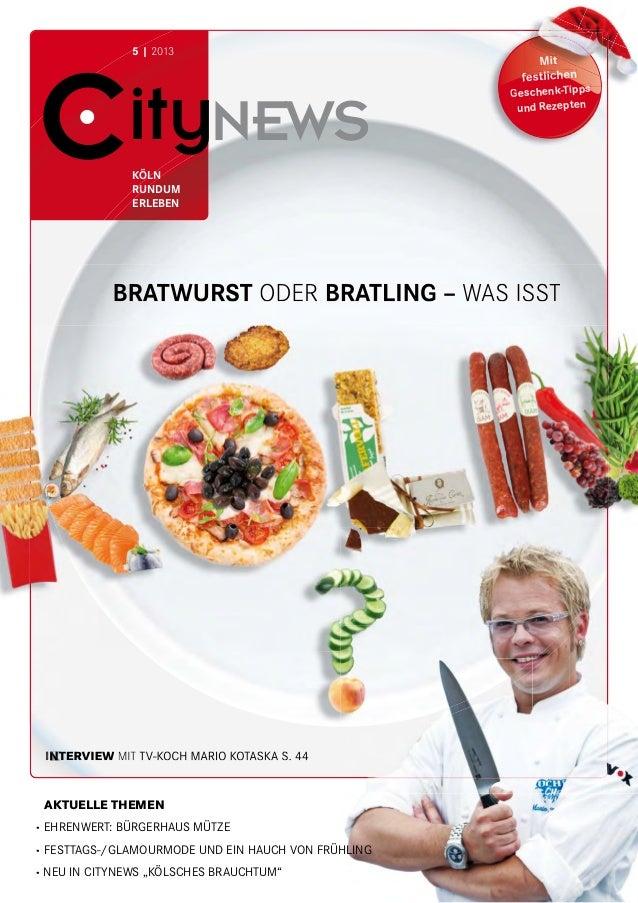 BRATWURST ODER BRATLING – WAS ISST INTERVIEW MIT TV-KOCH MARIO KOTASKA S. 44 CityNEWS 5 | 2013 KÖLN RUNDUM ERLEBEN BRATWUR...