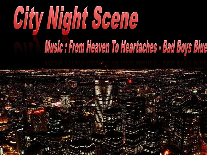 City Night Scene<br />Music : From Heaven To Heartaches - Bad Boys Blue<br />